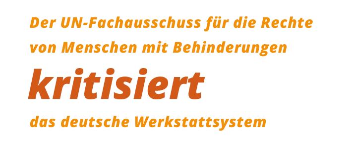 Der UN-Fachausschuss für die Rechte von Menschen mit Behinderungen kritisiert das deutsche Werkstattsystem