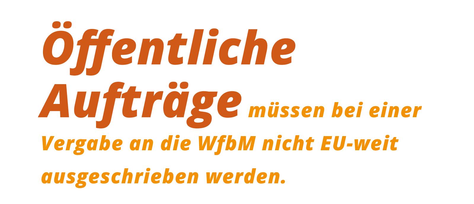 Grafik: Öffentliche Aufträge müssen bei einer Vergabe an die WfbM nicht EU-weit ausgeschrieben werden.